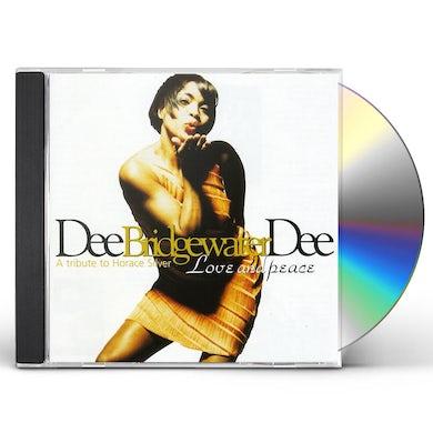 Dee Dee Bridgewater LOVE & PEACE: A TRIBUTE TO HORACE SILVER CD