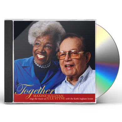 TOGETHER: MAXINE SULLIVAN SINGS THE MUSIC OF JULE CD