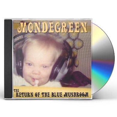 Mondegreen RETURN OF THE BLUE MUSHROOM CD