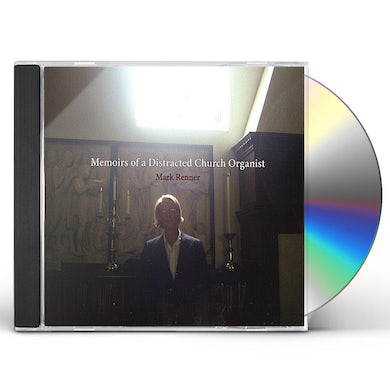 Mark Renner MEMOIRS OF A DISTRACTED CHURCH ORGANIST CD
