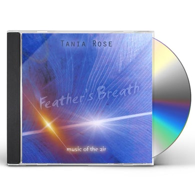 Tania Rose FEATHER'S BREATH CD