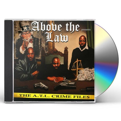 Above The Law THE A.T.L. CRIME FILES CD