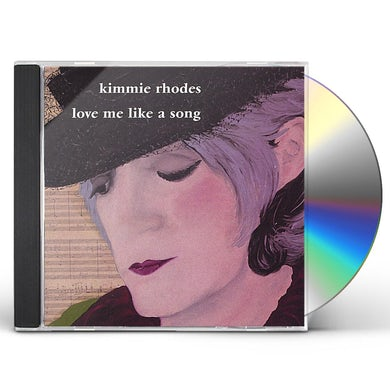 Kimmie Rhodes LOVE ME LIKE A SONG CD