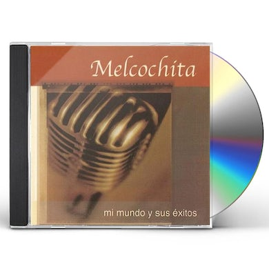 Melcochita MI MUNDO Y SUS EXITOS CD