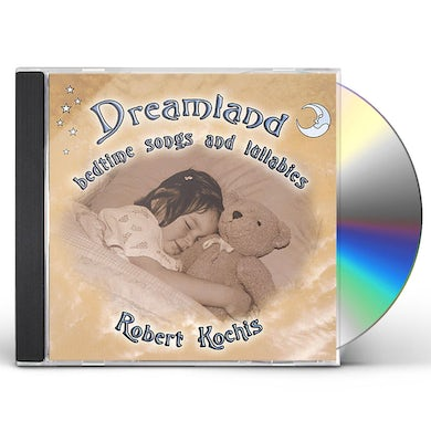 Robert Kochis DREAMLAND BEDTIME SONGS & LULLABIES CD
