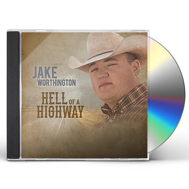Jake Worthington HELL OF A HIGHWAY CD