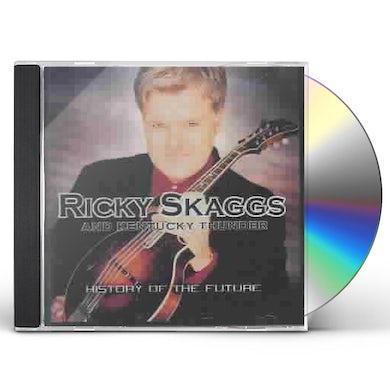 Ricky Skaggs History Of The Future CD