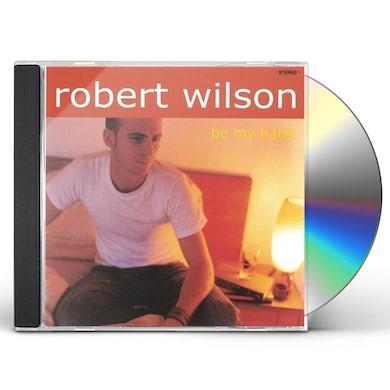 Robert Wilson BE MY HABIT CD