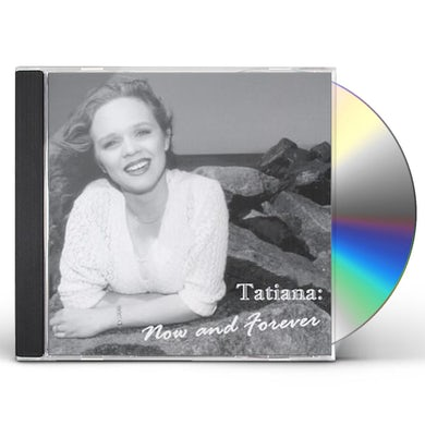 Tatiana NOW & FOREVER CD