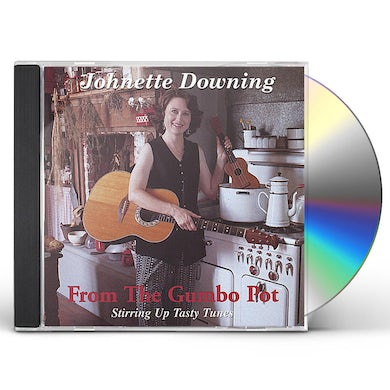 Johnette Downing FROM THE GUMBO POT CD