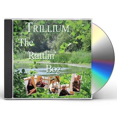 Trillium RATTLIN' BOG CD