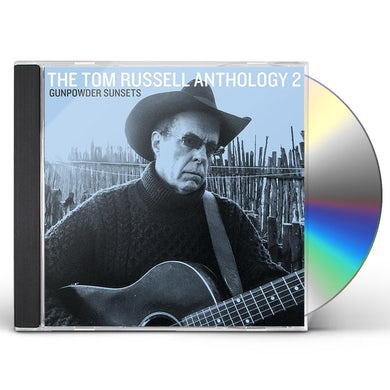 Tom Russell ANTHOLOGY 2 GUNPOWDER SUNSETS CD