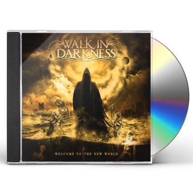 Walk in Darkness WELCOME TO THE NEW WORLD CD