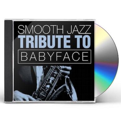 Smooth Jazz All Stars BABYFACE SMOOTH JAZZ TRIBUTE CD
