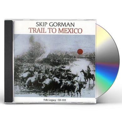 TRAIL TO MEXICO CD