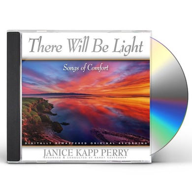 Janice Kapp Perry THERE WILL BE LIGHT CD
