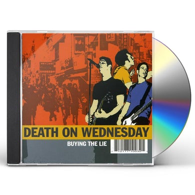 Death On Wednesday BUYING THE LIE CD