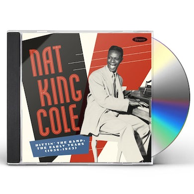 Nat King Cole HITTIN THE RAMP: THE EARLY YEARS 1936-1943 CD