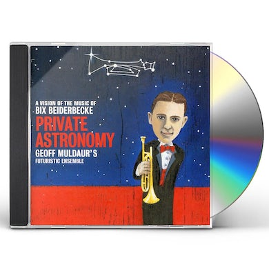 Geoff Muldaur PRIVATE ASTRONOMY: A VISION OF THE MUSIC OF BIX CD