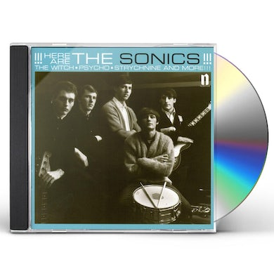 HERE ARE THE SONICS CD