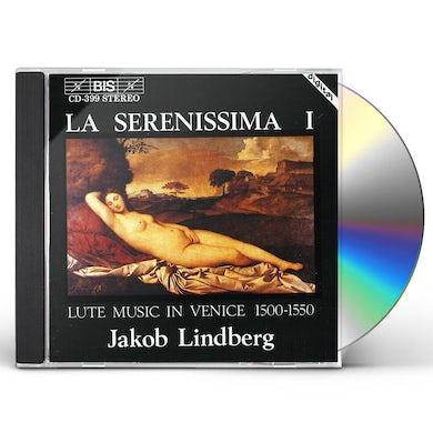 Jakob Lindberg LA SERENISSIMA: LUTE MUSIC IN VENICE 1500-1550 CD