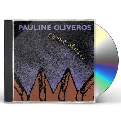 Pauline Oliveros CRONE MUSIC CD