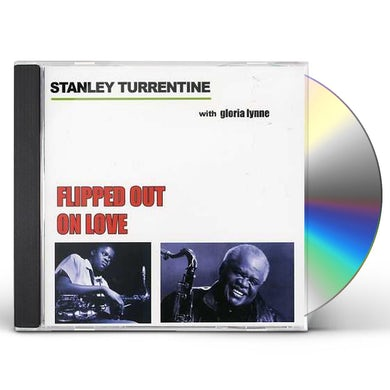 Stanley Turrentine FLIPPED OUT ON LOVE CD