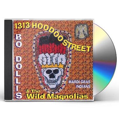 Bo Dollis & Wild Magnolias 1313 HOODOO STREET (WORLD WIDE HOODOO) CD
