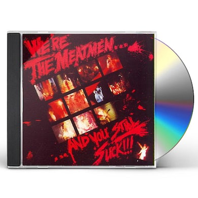 WE'RE THE MEATMEN & YOU STILL SUCK CD