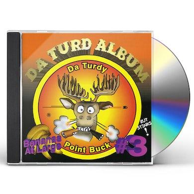 Bananas at Large DA TURDY POINT BUCK DA TURD ALBUM CD