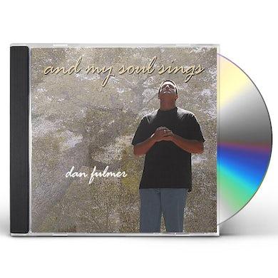 Dan Fulmer AND MY SOUL SINGS CD