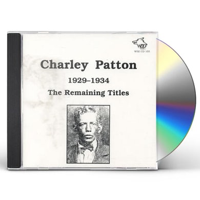 Charley Patton 1929-1934 REMAINING TITLES CD