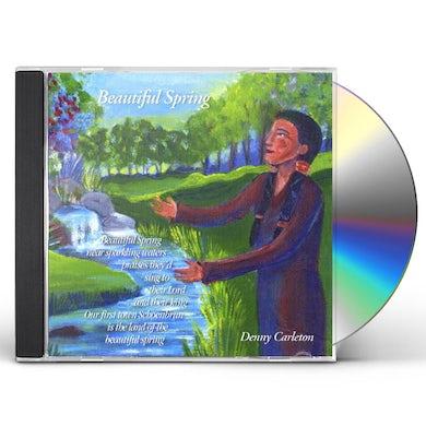 Denny Carleton BEAUTIFUL SPRING CD