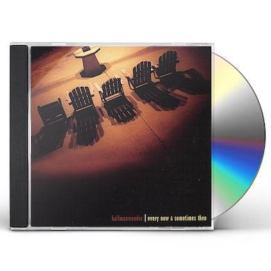 Halfmanwonder EVERY NOW & SOMETIMES THEN CD