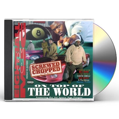Eightball & Mjg ON TOP OF THE WORLD (SCREWED & CHOPPED) CD