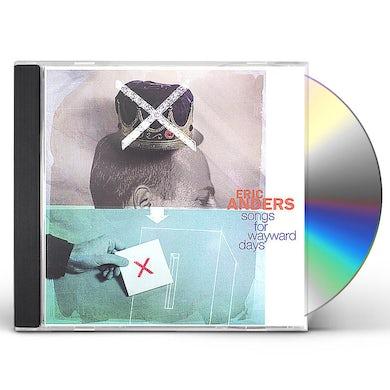 Eric Anders SONGS FOR WAYWARD DAYS CD