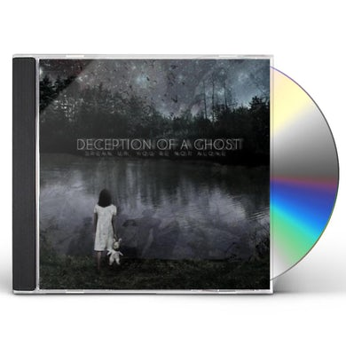Deception Of A Ghost SPEAK UP YOU'RE NOT ALONE CD