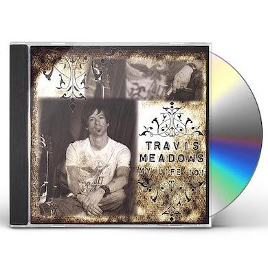 Travis Meadows MY LIFE 101 CD