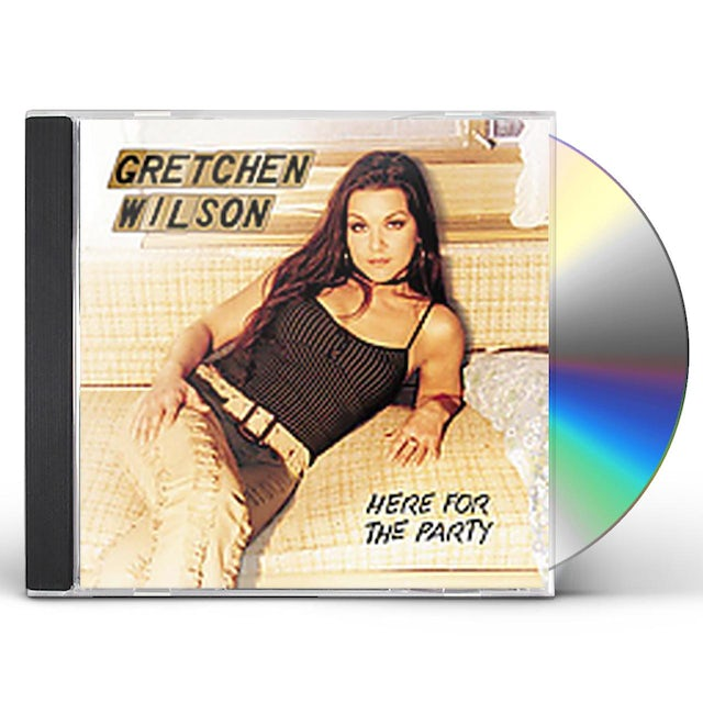 Gretchen Wilson HERE FOR THE PARTY CD
