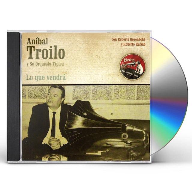 Anibal Troilo LO QUE VENDRA CD