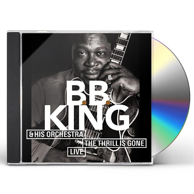 B.B. King THRILL IS GONE: LIVE CD
