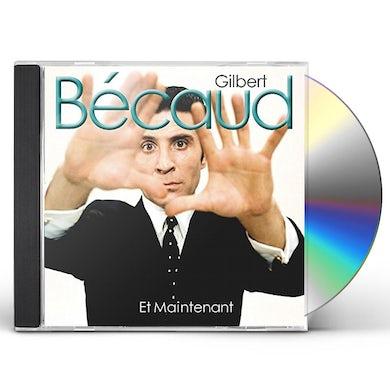 Gilbert Becaud ET MAINTENANT CD