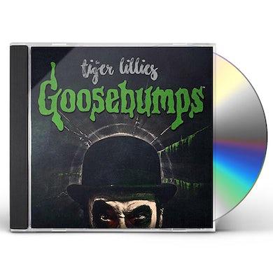 Tiger Lillies GOOSEBUMPS CD