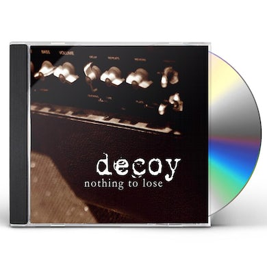 Decoy NOTHING TO LOSE CD