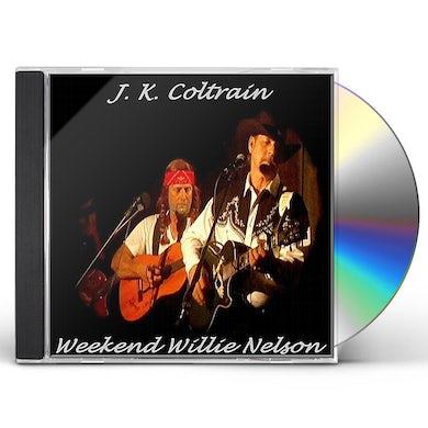 J.K. Coltrain WEEKEND WILLIE NELSON CD