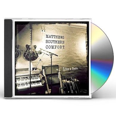 Matthews Southern Comfort LIKE A RADIO CD