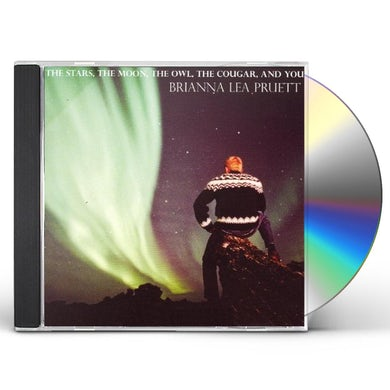 Brianna Lea Pruett STARS THE MOON THE OWL THE COUGAR & YOU CD