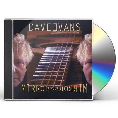 Dave Evans MIRRORS CD
