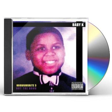 Baby K HOOD FAVORITE 3 (OUT THE HOOD) CD