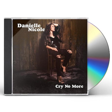 Danielle Nicole CRY NO MORE CD